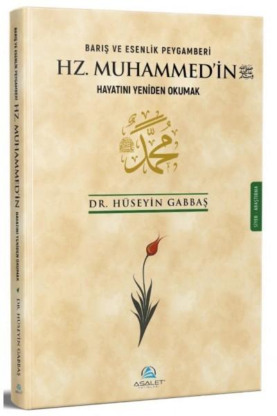 Barış ve Esenlik Peygamberi Hz. Muhammed'in (s.a.v.) Hayatını Yeniden Okumak