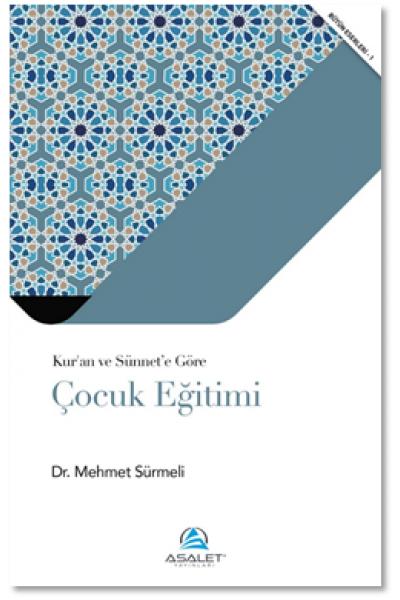 Kur'ân ve Sünnet'e Göre Çocuk Eğitimi