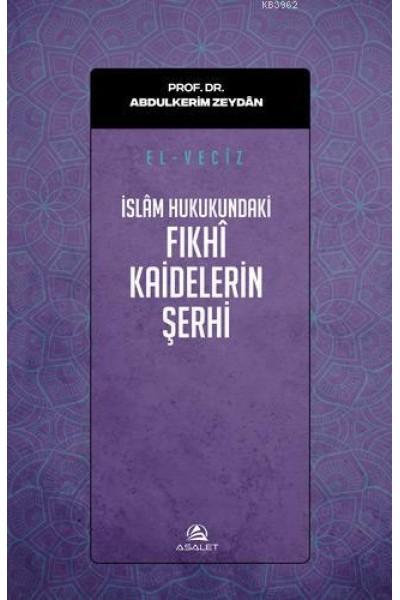 El Veciz - İslam Hukukundaki Fikhi Kaidelerin Şerhi