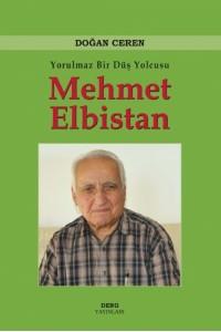 Yorulmaz Bir Düş Yolcusu Mehmet Elbistan