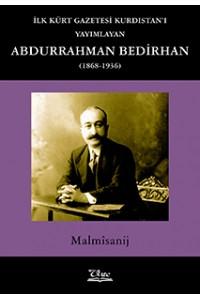 İlk Kürt Gazetesi Kurdistan'ı Yayımlayan Abdurrahman Bedirhan (1868-1936)