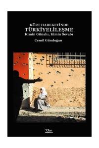Kürt Hareketinde Türkiyelileşme -Kimin Günahı, Kimin Sevabı-