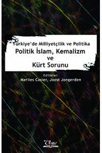 Türkiye'de Milliyetçilik ve Politika-Politik İslam, Kemalizm ve Kürt Sorunu
