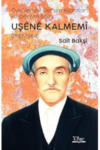 Öyküleriyle Dersim Kılamları ve Dêrsim Şairi UŞÊNÊ KALMEMÎ (1887-1964)