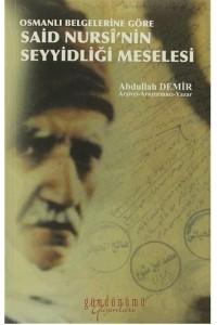 Osmanlı Belgelerine Göre Said Nursi'nin Seyyidliği Meselesi