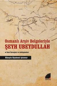 Osmanlı Arşiv Belgeleriyle Şeyh Ubeydullah