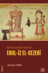 Büyük Kürt Mucit Ebul İz el-Cezeri